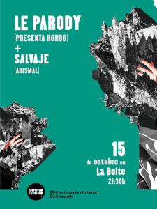 Le Parody presenta 'Hondo' + Salvaje (Abismal) | Sound Isidro 2015 | Boite - Madrid | Jueves 15 de octubre de 2015 | Cartel