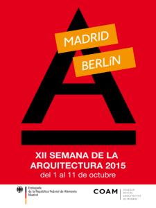 12 Semana de la Arquitectura 2015 Madrid-Berlín | Del 1 al 11 de octubre de 2015 | Cartel