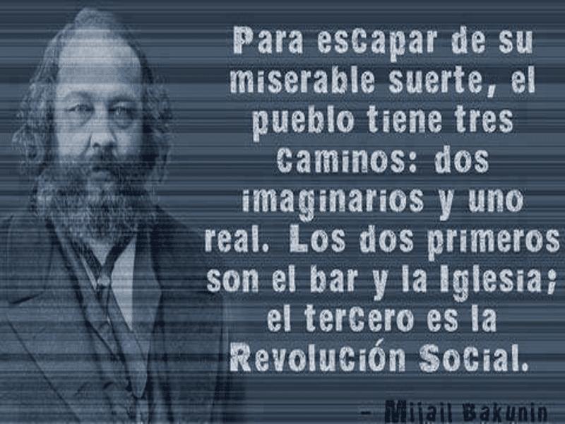 Para escapar de su miserable suerte el pueblo tiene 3 caminos | Mijail Bakunin | 1814-1876