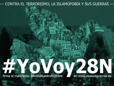 YoVoy28N | Contra el terrorismo, la islamofobia y sus guerras | Sábado 28 de noviembre de 2015