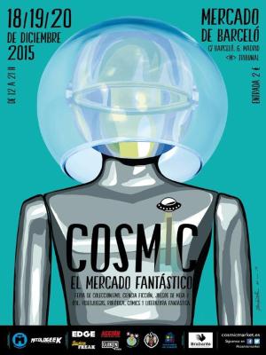 Cosmic Market 2015 | Feria de Fantasía y  Ciencia Ficción | Mercado de Barceló | Malasaña - Madrid |18-19-20/12/2015 | Cartel