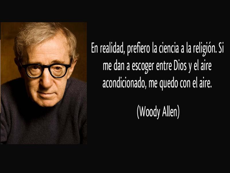 En realidad prefiero la ciencia a la religión | Woody Allen