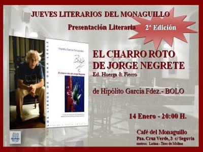 'Jueves Literarios del Monaguillo' | Presentación 2ª edición 'El charro roto de Jorge Negrete' de 'Bolo' García | Café del Monaguillo | 14/01/2016 | Madrid