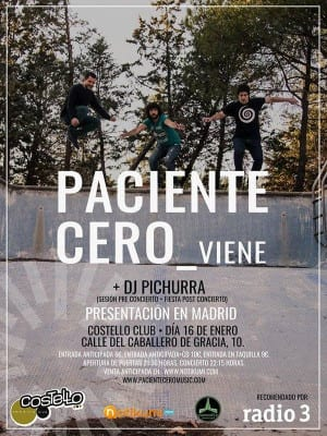 Paciente Cero_Viene + Dj Pichurra | Costello Club | Madrid | 16/01/2016 | Cartel
