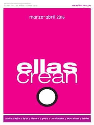 Festival Ellas Crean 2016 | Conde Duque - Madrid | 01/03-12/04/2016 | Cartel