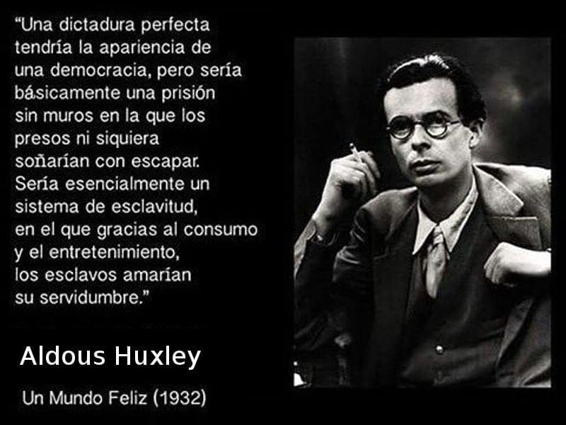 Una dictadura perfecta... | Un mundo feliz | Aldous Huxley