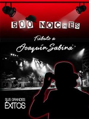 '500 noches' | Tributo a Joaquín Sabina | Sus grandes éxitos | Teatro Arlequín Gran Vía | Sábados 12, 19 y 26 de marzo de 2016 | 00:00 horas | Madrid