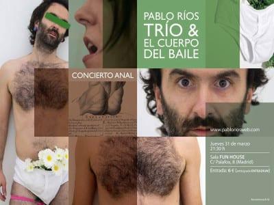 Concierto Anal | Pablo Ríos Trío & El Cuerpo del Baile | 31/03/2016 | Sala Fun House - Madrid