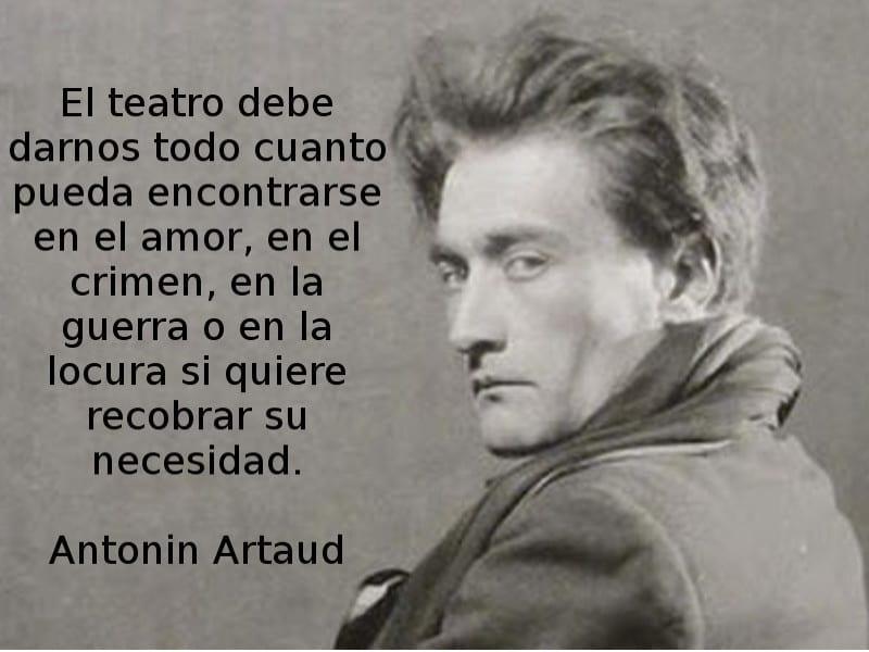 El teatro debe darnos todo cuanto pueda encontrarse en el amor | Antonin Artaud