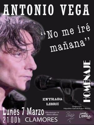 'No me iré mañana'   Homenaje a Antonio Vega   Sala Clamores - Madrid   07/03/2016 - 21 h   'Bolo' García - Camiseta i media   Cartel