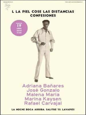 50º 'La piel cose distancias' | Confesiones | 19/04/2016 | La Noche Boca Arriba | Lavapiés - Madrid | Cartel José Naveiras García