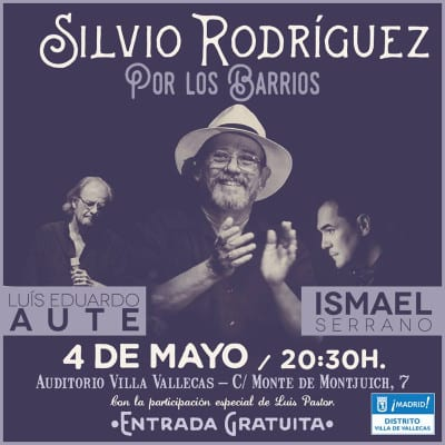 Silvio Rodriguez por los barrios'   Con Luis Eduardo Aute, Ismael Serrano y Luis Pastor   Auditorio Villa de Vallecas   Madrid   04/05/2016   Cartel