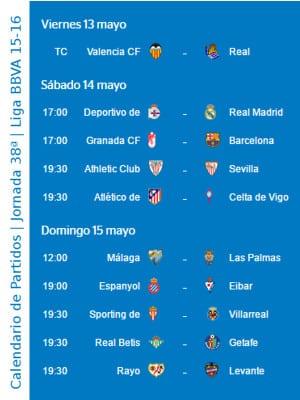 Calendario de partidos   Jornada 38ª   Liga BBVA   Temporada 2015-2016   Del 13 al 15 de mayo de 2016