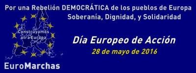 EuroMarchas | Construyamos otra Europa | Día Europeo de Acción | Por una Rebelión Democrática de los Pueblos de Europa: Soberanía, Dignidad y Solidaridad | 28/05/2016