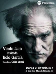 Vente Jam | Invitado 'Bolo' García | Coordina Celia Bsoul | El Goto Mato | Malasaña - Madrid | 21/06/2016