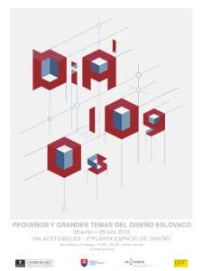 'Diálogos. Pequeños y grandes temas del diseño eslovaco' | D-Espacio | CentroCentro Cibeles | Madrid | 30 de junio 28 de julio de 2016 | Cartel