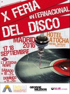10ª Feria Internacional del Disco de Madrid | Hotel Atocha | Méndez Álvaro | Arganzuela | Madrid | 17 y 18 de septiembre de 2016 | Cartel