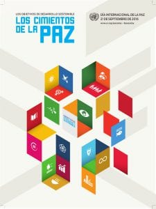 Día Internacional de la Paz 2016 | 21 de septiembre | Los objetivos de desarrollo sostenible: Los Cimientos de la Paz | Cartel