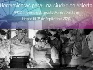 Herramientas para una ciudad en abierto | 9º Encuentro Anual de Arquitecturas Colectivas | Madrid 2016 14-18/09/2016 | Cartel