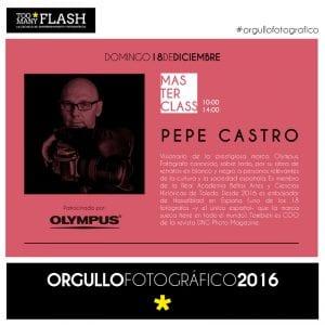 4º Día del Orgullo Fotográfico 'Too Many Flash' | Sábado 17 de diciembre de 2016 | Chamberí - Madrid | Masterclass Pepe Castro (18/12/2016)