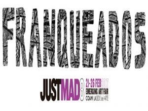 Franqueados JustMAD8 | 21 al 26/02/2017 | Feria de Arte Emergente de Madrid | COAM | La Sede del Arte