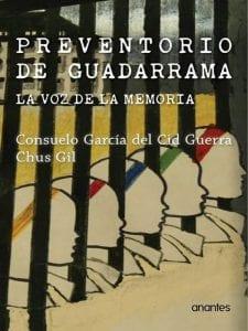 'Preventorio de Guadarrama. La voz de la memoria' | Consuelo García del Cid Guerra y Chus Gil | Anantes | Sevilla 2016 | Portada