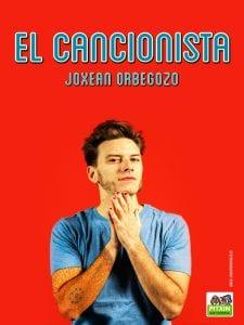 'El Cancionista' | Joxean Orbegozo | Pitxin Antzerkia | Cartel Edu Sanz