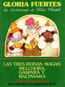 'Las Tres Reinas Magas: Melchora, Gaspara y Baltasara' | Gloria Fuertes | Con ilustraciones de Ulises Wensell | Editorial Escuela Española | Madrid 1979 | Portada
