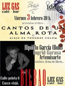 Presentacion 'Cantos de un alma rota' de Alejo de Togores Colom | Luz Gás Café-Bar | Bilbao | 'Bolo' García - Ideas  Desvariadas | 03/02/2017 | Cartel
