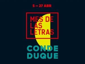 'Mes de las Letras' | Conde Duque | Madrid | 5-27 abril 2017 | 'La Noche de los Libros' | 21 de abril