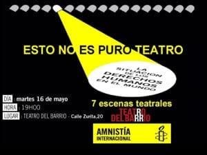 'Esto no es puro teatro' | La situación de los Derechos Humanos en el mundo | Amnistía Internacional | Teatro del Barrio | 16/05/2017 | Cartel