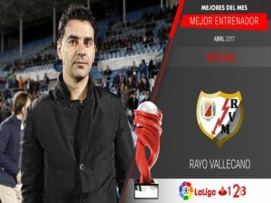 Michel | Rayo Vallecano de Madrid | Mejor Entrenador | Mejores del Mes | Abril 2017 | LaLiga 1|2|3