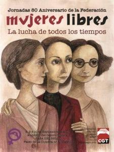 Jornadas 80 Aniversario de la Federación Mujeres Libres | CGT | 08-10/09/2017 | Casa del Reloj | Arganzuela | Madrid | Cartel