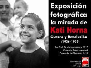 Jornadas 80 Aniversario de la Federación Mujeres Libres | Exposición fotográfica 'La mirada de Kati Horna. Guerra y Revolución (1936-1939) | CGT | CDI Arganzuela | 05-30/09/2017 | Arganzuela | Madrid | Cartel