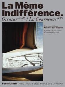 3 nuevas exposiciones en CentroCentro Cibeles | La Même Indifference | La Misma Indiferencia | Cartel