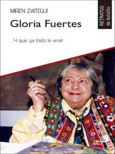 Gloria Fuertes ...Y que ya todo lo ame | Miren Zaitegui | Retratos de bolsillo | Editorial San Pablo | Madrid 2017 | Portada
