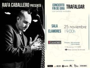 Rafa Caballero culmina en Clamores su gira 'Trafalgar' | 25/11/2017 | Chamberí | Madrid | Cartel