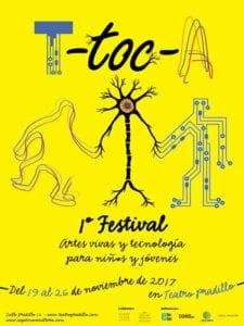 T-toc-A | 1er Festival artes vivas y tecnología para niños y jóvenes | 19-26/11/2017 | Teatro Pradillo | Chamartín | Madrid | Cartel