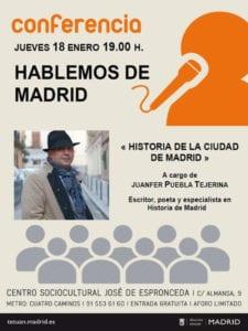 Ciclo 'Hablemos de Madrid' | Juanfer Puebla | Conferencia 'Historia de la ciudad de Madrid' | 18/01/2018 | CSC José de Espronceda | Tetuán (Madrid) | Cartel