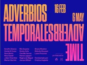 3 nuevos proyectos expositivos en CentroCentro | Palacio de Cibeles | Retiro - Madrid | 'Adverbios temporales' | 16/02 - 06/05/2018 | Cartel