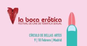La Boca Erótica 2018 | Festival de Cine de Temática Sexual | Círculo de Bellas Artes | Madrid | 09-10/02/2018 | Cartel