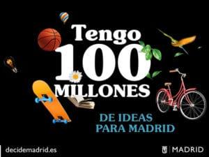 Presupuestos Participativos 2018 | ¡Imagina el Madrid que quieres! | Decide Madrid | Tengo 100 millones de ideas para Madrid