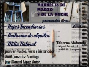 'Hojas Incendiarias' | José Manuel López | Presentación 16/03/2018 | Café Taberna Alabanda | Lavapiés - Madrid | Cartel