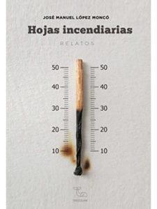 'Hojas Incendiarias' | José Manuel López | Presentación 16/03/2018 | Café Taberna Alabanda | Lavapiés - Madrid | Portada