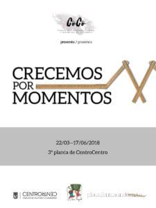 Crecemos por momentos   Exposición comisariada por 26 alumnos de 5º de Primaria   CentroCentro Cibeles   Plataforma Indómita   05/04 - 17/06/2018   Cartel