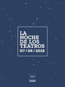 La Noche de los Teatros 2018 | 11ª edición | Comunidad de Madrid | 07/04/2018 | Cartel