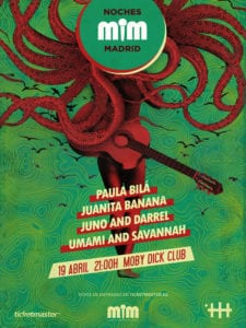 Noches MIM Madrid | 19/04/2018 | Sala Moby Dick Club | Paula Bilá, Juanita Banana, Juno and Darrel, Umami and Savannah | Cartel