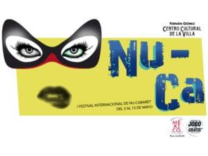NU-CA | 1er Festival Internacional de Nu-Cábaret | 03-13/05/2018 | Fernán Gómez-Centro Cultural de la Villa | Madrid