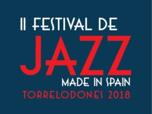2º Festival de Jazz Made in Spain | 31/05 al 02/06/2018 | Torrelodones | Comunidad de Madrid