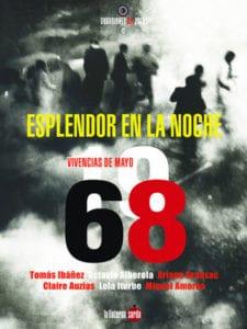 'Esplendor en la noche. Vivencias de Mayo del 68' | Varios autores | La linterna sorda ediciones | Madrid 2017 | Portada